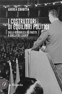 copertina I costruttori di equilibri politici - 9791280317421